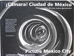 Camara! Ciudad de Mexico: monumentos de una: Corzo, Miguel Angel