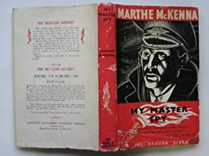 My master spy: a narrative of wartime: McKenna, Marthe