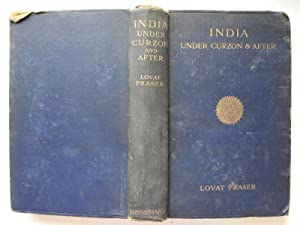 India under Curzon & after: Fraser, Lovat