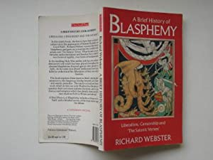 A brief history of blasphemy: liberalism, censorship: Webster, Richard