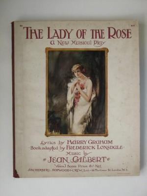 The Lady of the Rose: a musical: Lonsdale, Frederick &