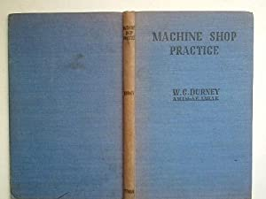 Machine shop practice: a text-book for Ministry: Durney, W. C.