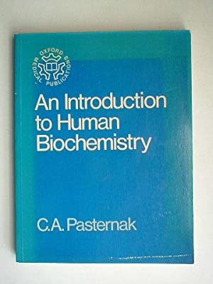 An introduction to human biochemistry: Pasternak, Charles A.
