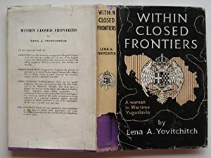 Within closed frontiers: a woman in wartime: Yovitchitch, Lena A.