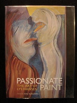 Passionate Paint: The Art of Lys Hansen: Giles Sutherland [ed]