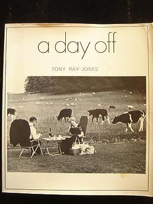 A Day Off: 120 Photographs: Ray-Jones, Tony
