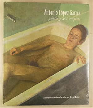 Antonio Lopez Garcia: Paintings and Sculpture