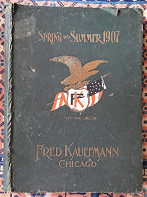 Spring and Summer 1907: Fred Kaufman Clothes Catalog