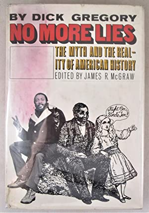 No More Lies: The Myth and the Reality of American History