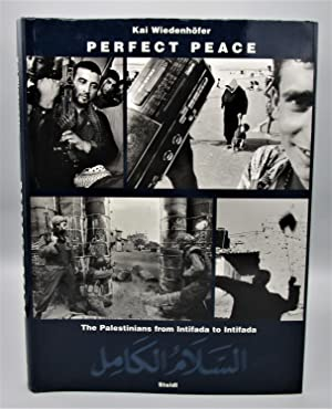 Perfect Peace: The Palestinians from Intifada to Intifada