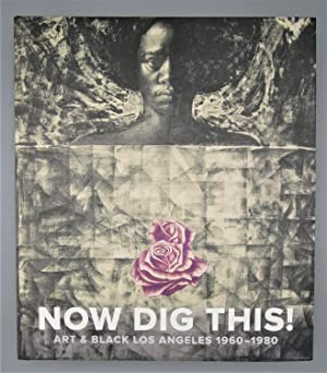 Now Dig This! : Art & Black Los Angeles 1960 - 1980