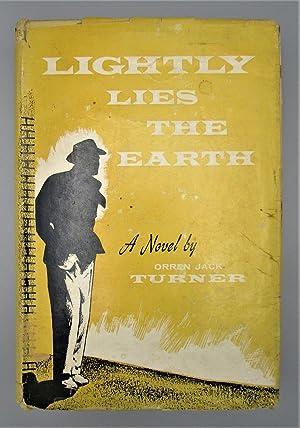 706d2ab34 Lightly Lies the Earth: Orren Jack Turner
