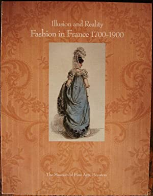 Illusion and Reality: Fashion in France, 1700-1900; The Museum of Fine Arts, Houston; September 1...
