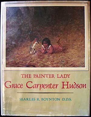The Painter Lady, Grace Carpenter Hudson (SIGNED)