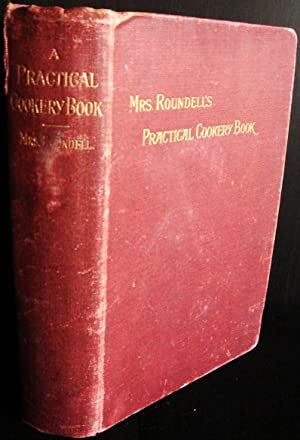 Mrs. Roundell's Practical Cookery Book