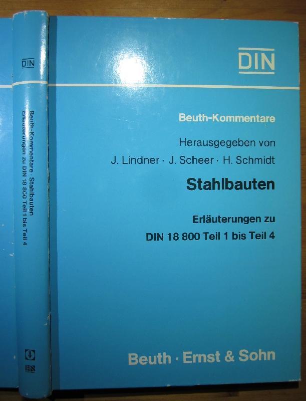 Stahlbauten. Erläuterungen zu DIN 18 800 Teil: Lindner, J.; J.