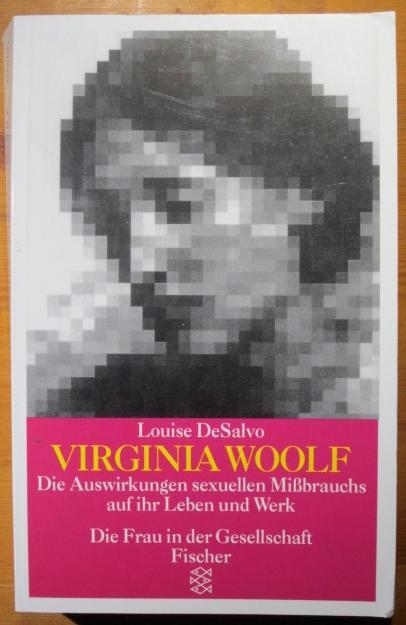 Virginia Woolf. Die Auswirkungen sexuellen Missbrauchs auf ihr Leben und Werk