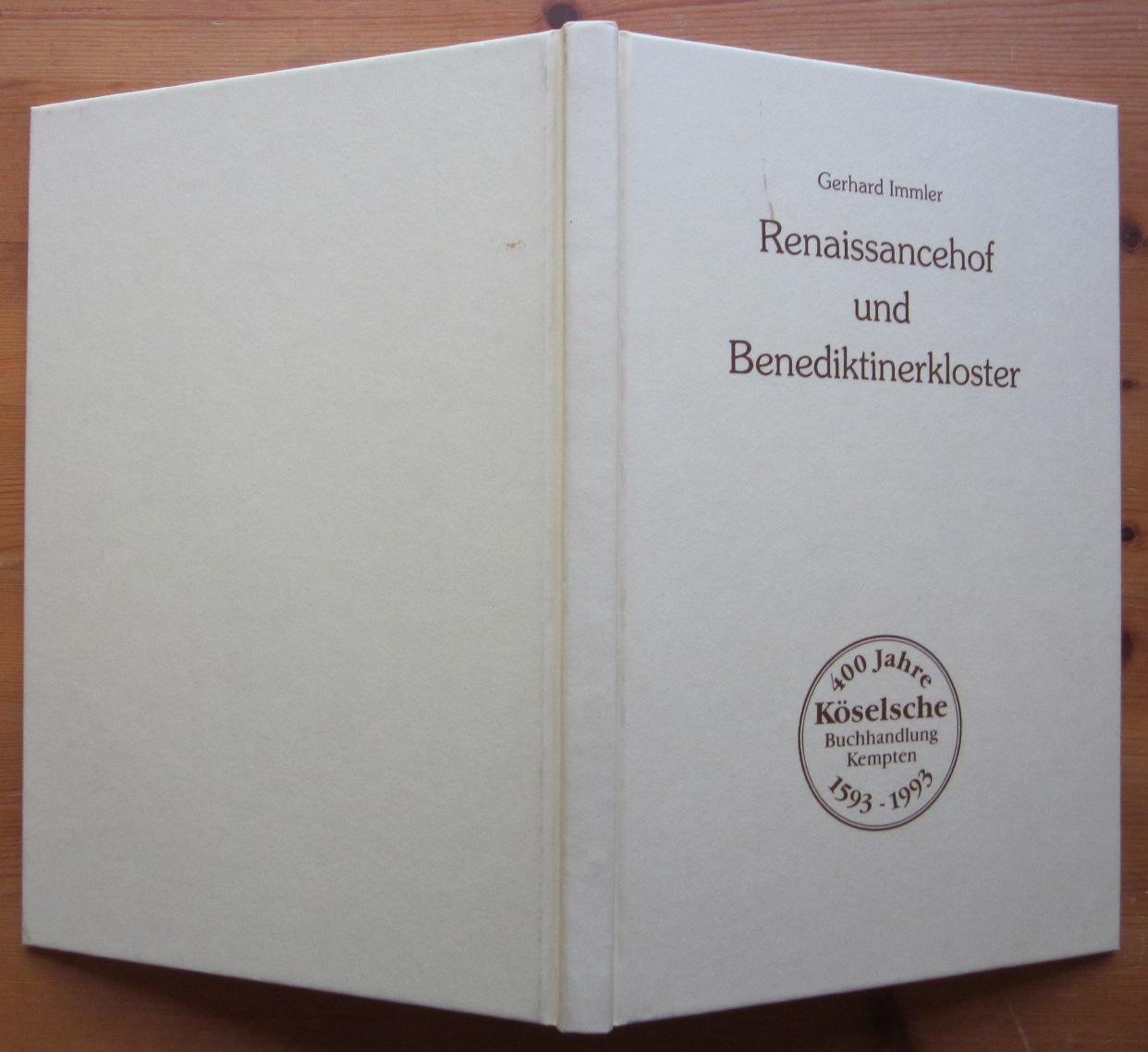 Renaissancehof und Benediktinerkloster. Eine kleine Geschichte des: Kempten.- Immler, Gerhard: