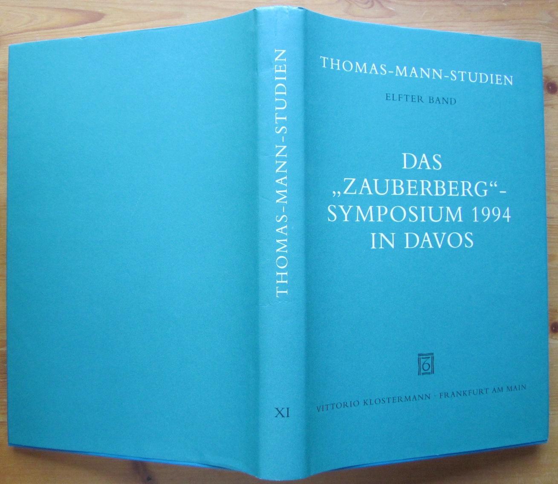 """Das  Zauberberg""""-Symposium 1994 in Davos.: Mann, Thomas.- Sprecher,"""