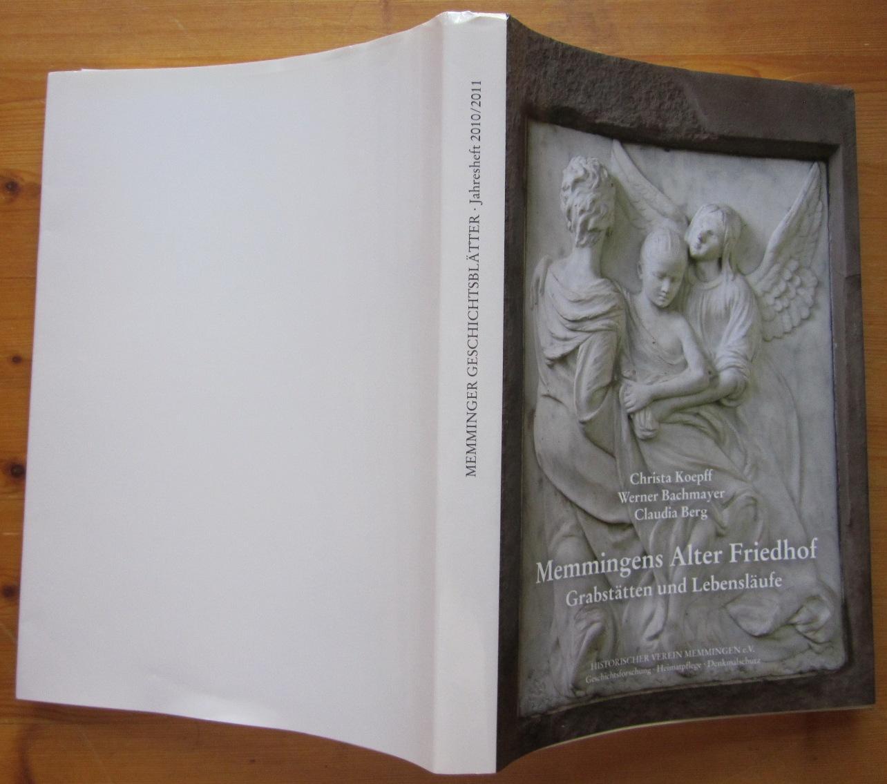 Memmingens Alter Friedhof. Grabstätten und Lebensläufe.: Memminger Geschichtsblätter 2010/2011.-