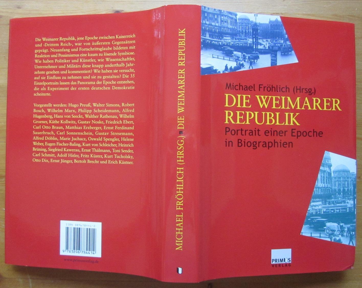 Die Weimarer Republik. Portrait einer Epoche in: Fröhlich, Michael: