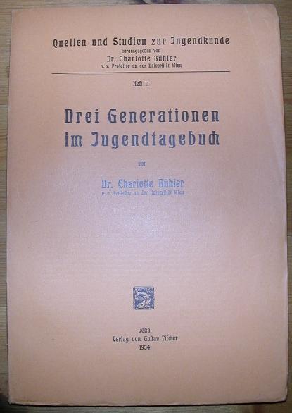 Drei Generationen im Jugendtagebuch. - Bühler, Charlotte