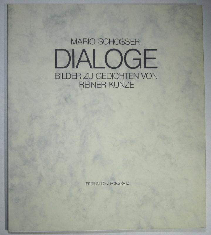 Dialoge. Bilder zu Gedichten von Rainer Kunze. - Schosser, Mario