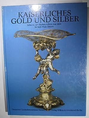 Kaiserliches Gold und Silber. Schätze der Hohenzollern: Schadt, Hermann und
