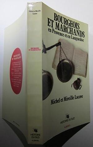 Bourgeois et marchands en Provence et en: Lacave, Michel et