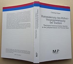 Humanisierung des Mythos - Vergegenwärtigung der Tradition. Theologisch-hermeneutische Aspekte...