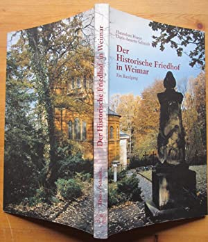 Der Historische Friedhof in Weimar. Ein Rundgang.: Weimar.- Henze, Hannelore