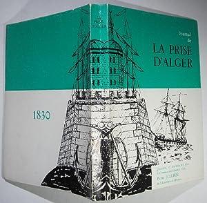 Journal de la prise d'Alger par le: Jullien, Pierre: