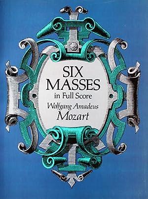 Six Masses in Full Score. [Krönungsmesse KV: Mozart, Wolfgang Amadeus