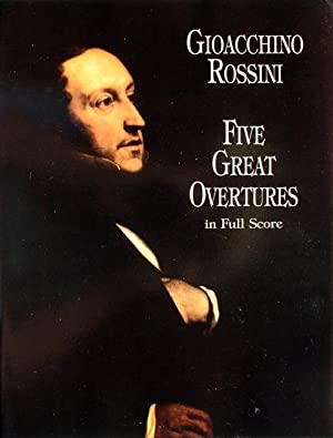 Five Great Overtures in Full Score. [Il: Rossini, Gioacchino