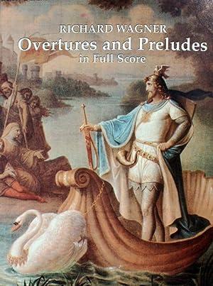 Overtures and Preludes in Full Score. [Ouvertüren: Wagner, Richard