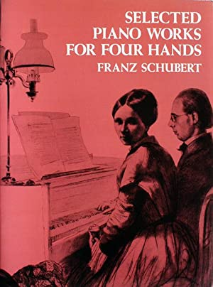 Selected Piano Works for Four Hands. [3: Schubert, Franz