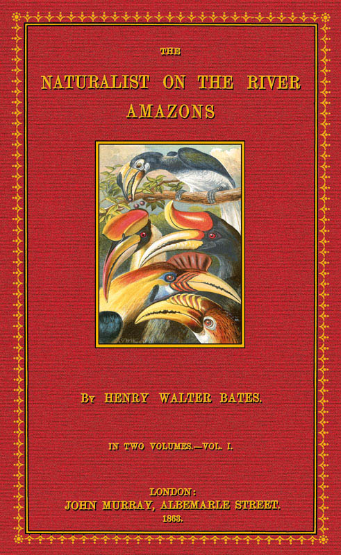 The Naturalist on the River Amazons; Volume: Bates, Henry Walter