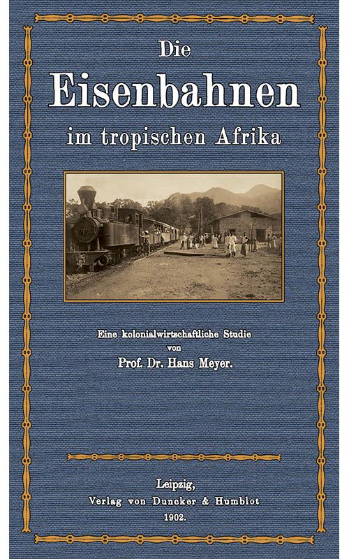 03. 1902 - Dr. Hans Meyer<br><b>Eisenbahnen in Afrika</b>