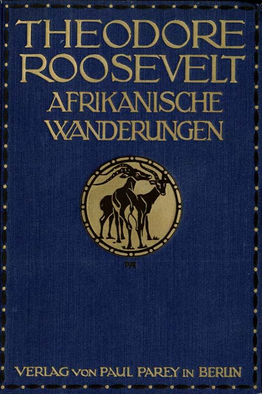 Afrikanische Wanderungen eines Naturforschers: Roosevelt, Theodore