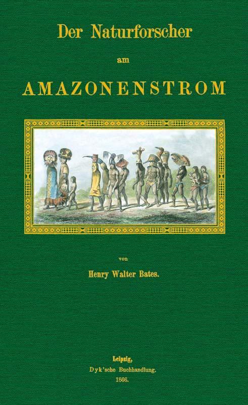 Der Naturforscher am Amazonenstrom: Bates, Henry Walter