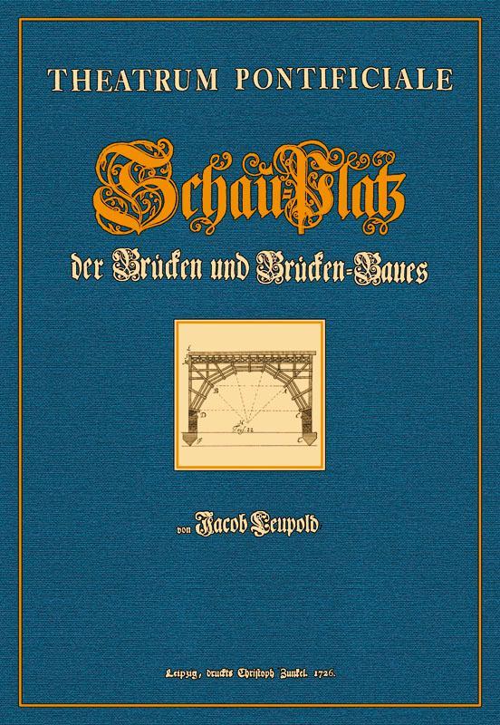 Theatrum Pontificiale oder Schau-Platz der Brücken und: Leupold, Jakob