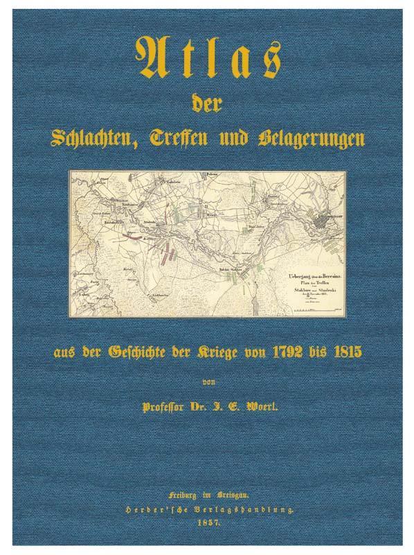 Atlas der Schlachten, Treffen und Belagerungen: Woerl, Professor Dr.