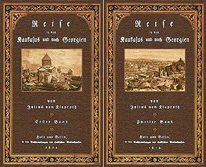 Reise in den Kaukasus und nach Georgien; Erster und Zweiter Band: Klaproth, Heinrich Julius, von
