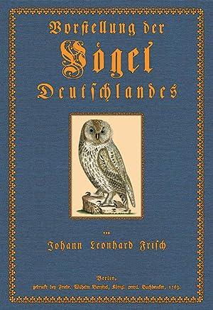 Vorstellung der Vögel Deutschlandes: Frisch, Johann Leonhard