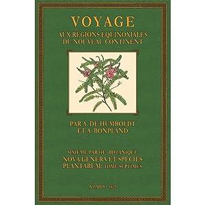 Voyage de Humboldt et Bonpland; Botanique; Nova Genera Plantarum, Tome Septième: Humboldt, von ...