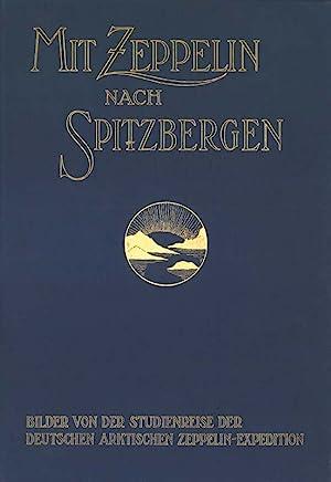 Mit Zeppelin nach Spitzbergen: Adolf Miethe/ Hugeo Hergesell