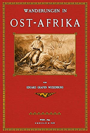 Wanderungen in Ostafrika: Wickenburg, Eduard Graf