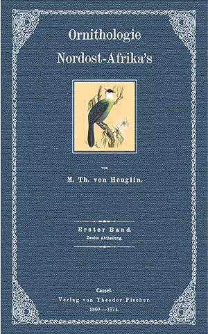 Ornithologie Nordost- Afrika's, Erster Band, zweite Abtheilung: Heuglin, Martin Theodor von