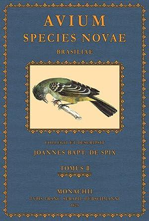 Avium Species Novae Tomus II: Spix, Johann Baptist, von