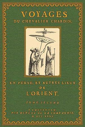 Voyages du Chevalier Chardin en Perse, 2: Chardin, Jean